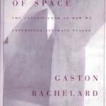 Gaston Bachelard, Poetics of Space